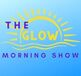 THE GLOW MORNING SHOW